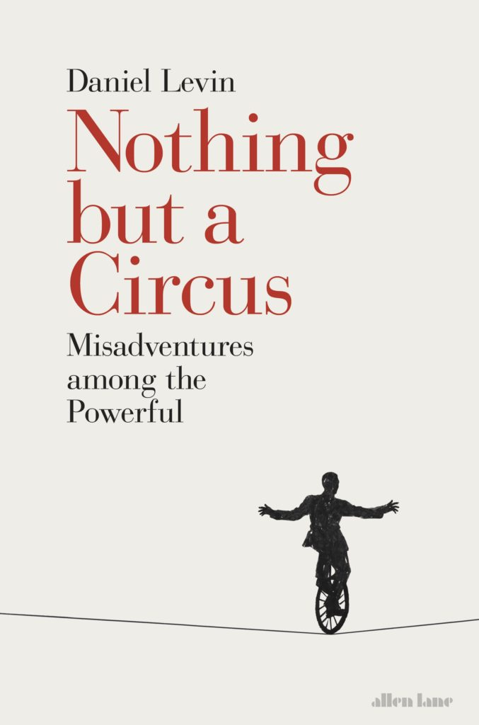 Nothing But a Circus Book by Daniel Levin